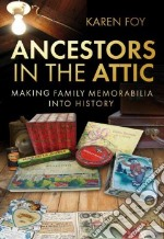 Ancestors in the Attic libro in lingua di Karen Foy