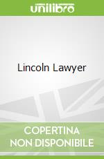 Lincoln Lawyer libro in lingua di Michael Connelly