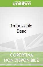 Impossible Dead libro in lingua di Ian Rankin