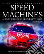 Speed Machines And Other Record-Breaking Vehicles libro in lingua di Smith Miranda