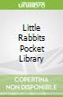 Little Rabbits Pocket Library