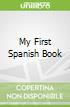 My First Spanish Book