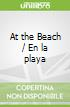 At the Beach / En la playa