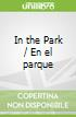 In the Park / En el parque