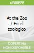 At the Zoo / En el zoologico