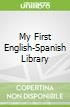 My First English-Spanish Library