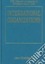 International Organizations libro in lingua di Klabbers Jan (EDT)