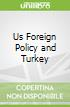 Us Foreign Policy and Turkey