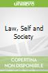 Law, Self and Society