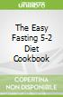 The Easy Fasting 5-2 Diet Cookbook