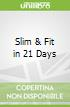 Slim & Fit in 21 Days