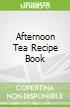 Afternoon Tea Recipe Book