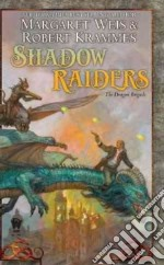 Shadow Raiders libro in lingua di Weis Margaret, Krammes Robert