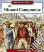 The Missouri Compromise libro in lingua di Burgan Michael