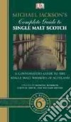 Michael Jackson' s Complete Guide to Single Malt Scotch