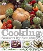 Cooking Season by Season libro in lingua di Dorling Kindersley Inc. (COR)
