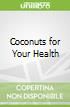 Coconuts for Your Health