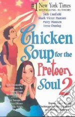 Chicken Soup for the Preteen Soul 2 libro in lingua di Canfield Jack (COM), Hansen Mark Victor (COM), Hansen Patty (COM), Dunlap Irene (COM)