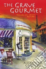 The Grave Gourmet libro in lingua di Campion Alexander