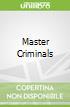 Master Criminals