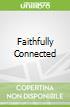 Faithfully Connected