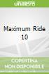 Maximum Ride 10