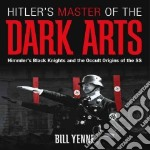Hitler's Master of the Dark Arts libro in lingua di Yenne Bill