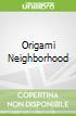 Origami Neighborhood