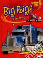 Big Rigs on the Move libro in lingua di Ransom Candice F.