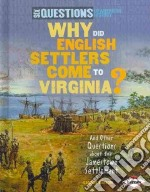 Why Did English Settlers Come to Virginia? libro in lingua di Ransom Candice F.