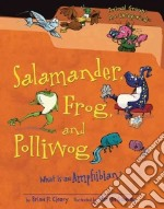 Salamander, Frog, and Polliwog libro in lingua di Cleary Brian P., Goneau Martin (ILT)