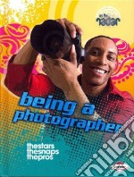 Being a Photographer libro in lingua di Thomas Isabel