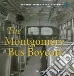 The Montgomery Bus Boycott libro in lingua di Fradin Dennis B.
