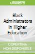 Black Administrators in Higher Education