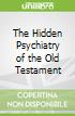 The Hidden Psychiatry of the Old Testament