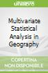 Multivariate Statistical Analysis in Geography