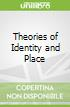 Theories of Identity and Place