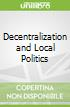 Decentralization and Local Politics