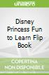Disney Princess Fun to Learn Flip Book
