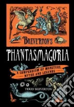 Breverton's Phantasmagoria libro in lingua di Breverton Terry