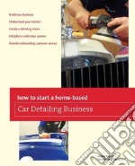 How to Start a Home-Based Car Detailing Business libro in lingua di Doyle Renny