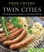 Food Lovers' Guide to the Twin Cities libro in lingua di Norton James