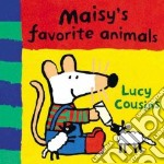 Maisy's Favorite Animals libro in lingua di Cousins Lucy, Cousins Lucy (ILT)