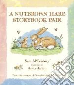 A Nutbrown Hare Storybook Pair libro in lingua di McBratney Sam, Jeram Anita (ILT)