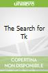 The Search for Tk