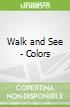Walk and See - Colors