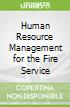 Human Resource Management for the Fire Service