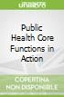 Public Health Core Functions in Action