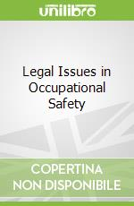 Legal Issues in Occupational Safety libro in lingua di Schneid Frederick