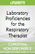 Laboratory Proficiencies for the Respiratory Therapist